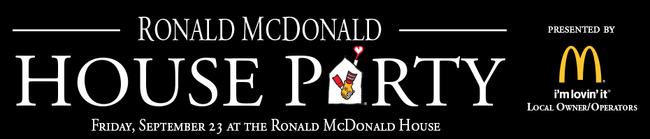 Ronald McDonald House Party presented by McDonald's Local Owner Operators